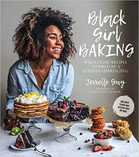 Black Girl Baking: Wholesome Recipes Inspired by a Soulful Upbringing Paperback