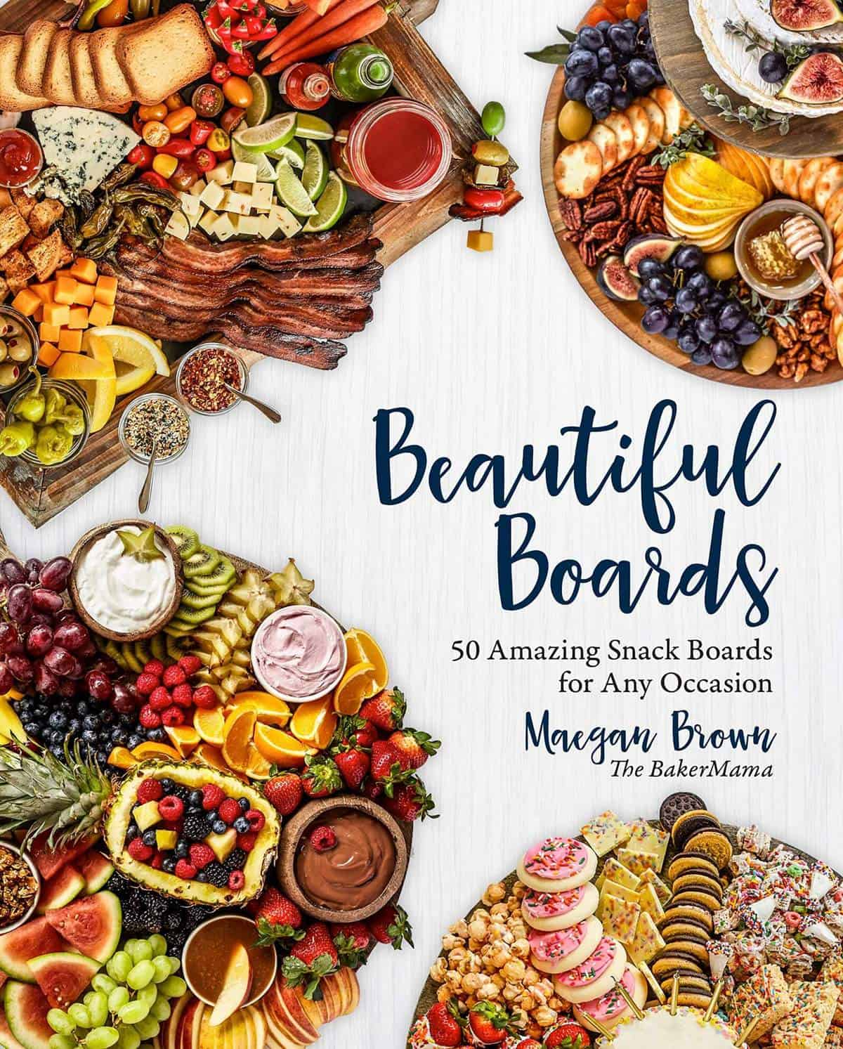 Beautiful Boards cookbook by The BakerMama
