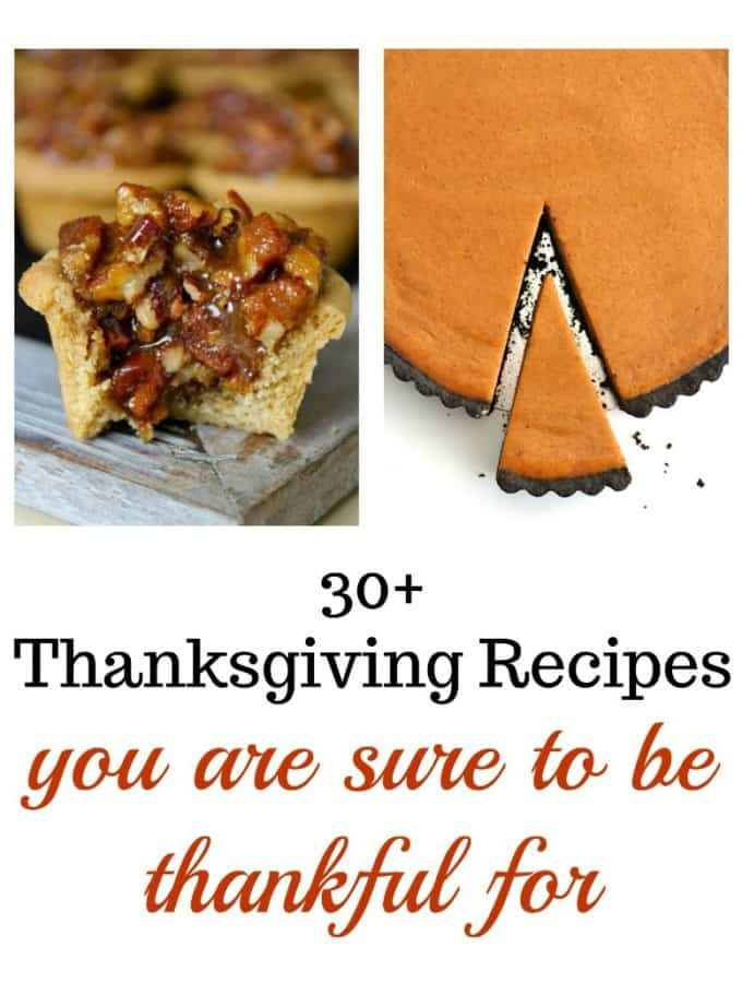 30+ Thanksgiving Recipes To Be Thankful For