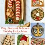 Easy, Festive & Delicious Holiday Recipe Ideas