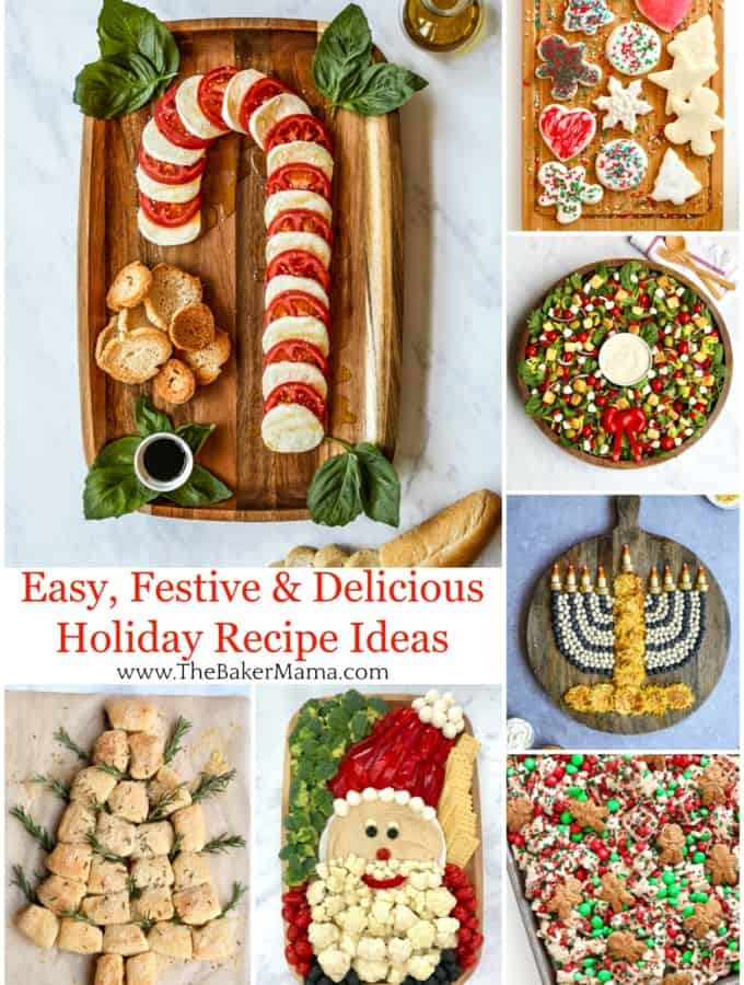 Easy, Festive & Delicious Holiday Recipe Ideas from www.TheBakerMama.com