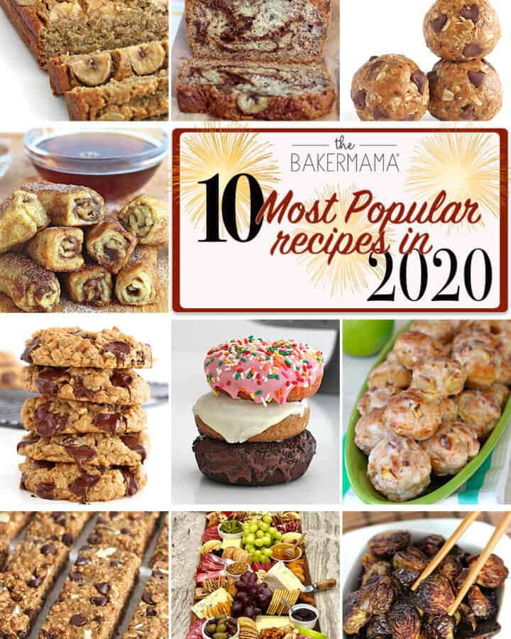 The BakerMama's 10 Most Popular Recipes of 2020