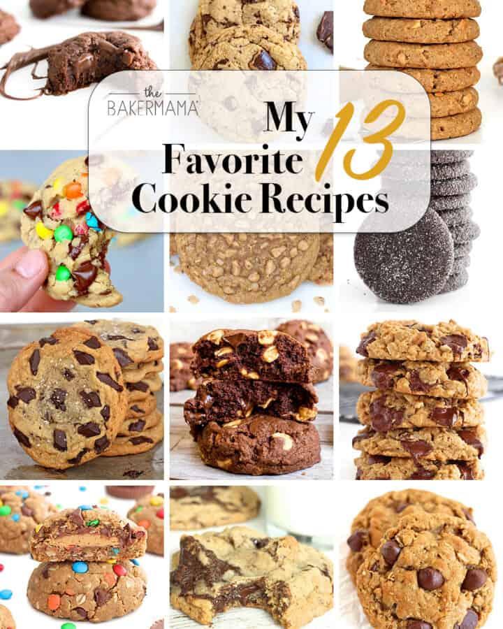 The BakerMama's Dozen: My 13 Favorite Cookie Recipes