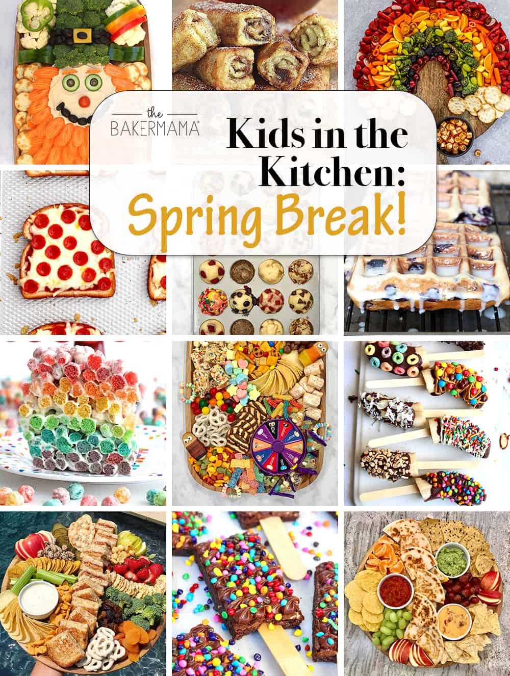 Kids in the Kitchen Spring Break by the BakerMama