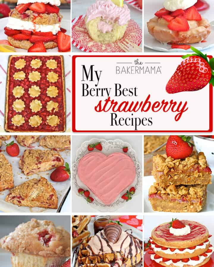 Best Strawberry Recipes by The BakerMama