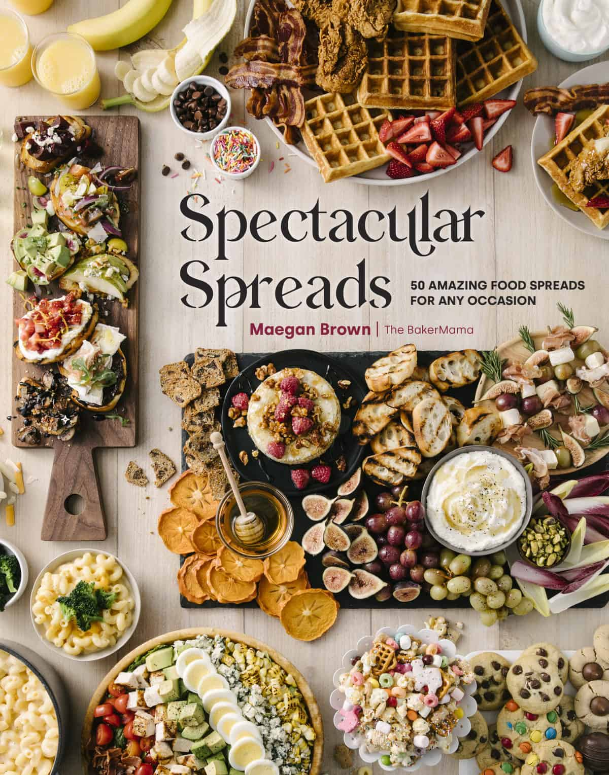 Spectacular Spreads cookbook by The BakerMama